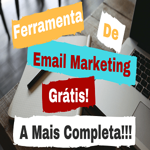 Ferramenta de Email Marketing Grátis! A Melhor e Mais Completa!