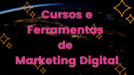 Ferramentas e Cursos de Marketing Digital